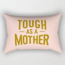 Tough as a Mother Rectangular Pillow