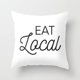 Eat Local Support Local Restaurants Diners Dives with this Foodie Typography T-shirt Apparel Throw Pillow