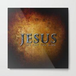 Jesus (the one you need) - Bible Lock Screens Metal Print