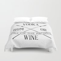 vodka Duvet Covers featuring vodka rum or wine? by Pick Up Milk OLD
