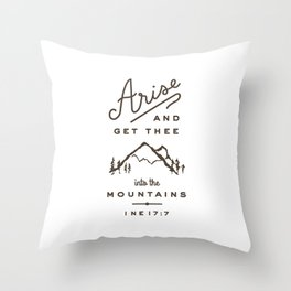 Arise and get thee into the mountains. Throw Pillow