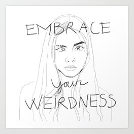 cara delevigne - embrace your weirdness Art Print
