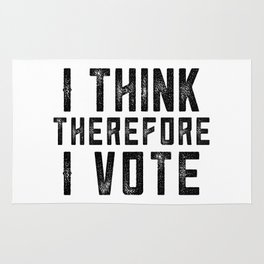 I Think Therefore I Vote Rug