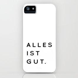 Alles ist Gut | Typography Minimalist Version iPhone Case