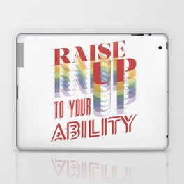 Raise Up to Your Ability Laptop & iPad Skin