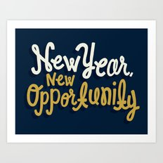 New Year, New Opportunity Art Print
