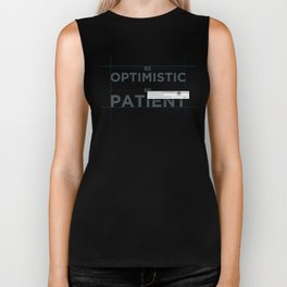Be patient. Be Optimistic. A PSA for stressed creatives. Biker Tank
