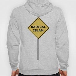 Radical Islam Warning Sign Hoody