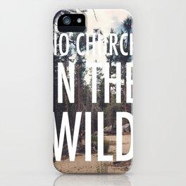 No Church in the Wild Photo Print iPhone Case