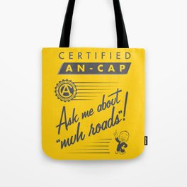 Certified Anarcho-Capitalist Tote Bag