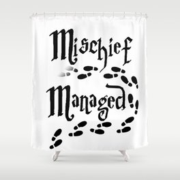 Mischief Managed Shower Curtain