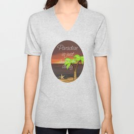 Paradise Is Just A Dream Away Unisex V-Neck
