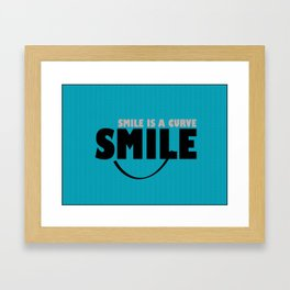 Smile is a Curve Framed Art Print