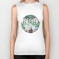 forever young Biker Tanks featuring Forever young by Dariathegreat