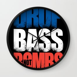 Drop Bass Not Bombs (France) Wall Clock