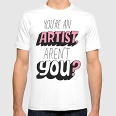 You're an Artist, Aren't You? Mens Fitted Tee White SMALL