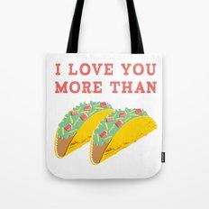 I Love You More Than Tacos Tote Bag