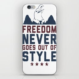 FREEDOM NEVER GOES OUT OF STYLE T-SHIRT iPhone Skin
