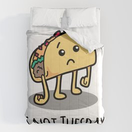 Not Taco Tuesday Comforters