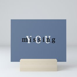YOU missing Mini Art Print