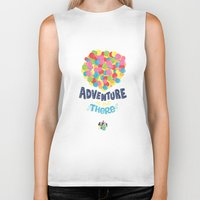 adventure is out there Biker Tanks featuring Adventure is out there by Risa Rodil
