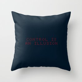 Control is an illusion Throw Pillow