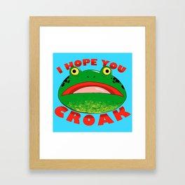 I HOPE YOU CROAK Framed Art Print