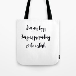 I'm not lazy Tote Bag