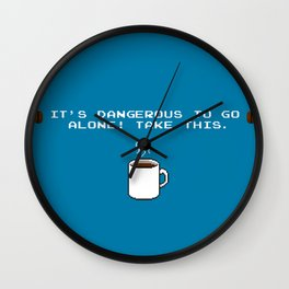 Its dangerous to go alone Take this coffee Wall Clock