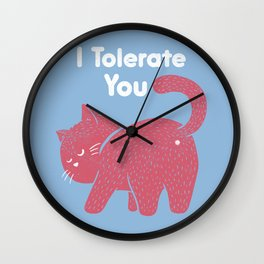 I Tolerate You Wall Clock
