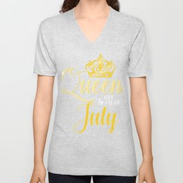 Queens are Born in July Women Girl Birthday Celebration Unisex V-Neck