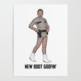 New Boot Goofin' Poster