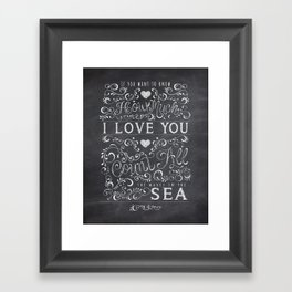 If you want to know how much I love you, count all the waves in the sea. Framed Art Print