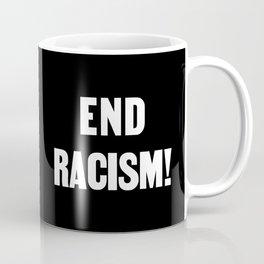 END RACISM! Coffee Mug