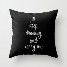 Keep drawing and carry on Throw Pillow
