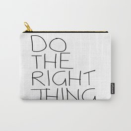 Do The Right Thing Carry-All Pouch
