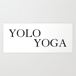 YOLO YOGA You Only Live Once Yoga Bright White Solid Exercise Art Print