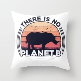 There Is No Planet B Earth Day Throw Pillow