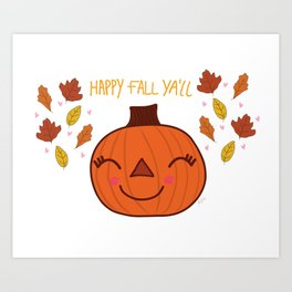 happy fall ya'll  Art Print