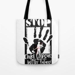 STOP CHILD LABOUR Tote Bag
