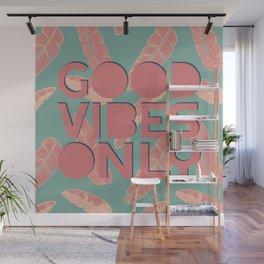 GOOD VIBES ONLY #society6 #decor #buyart Wall Mural