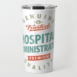 Hospital Administrator Travel Mug