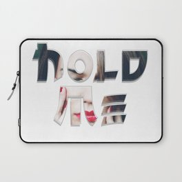 Hold Me Laptop Sleeve