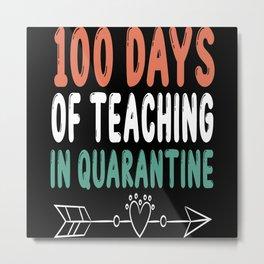 100 Days of Teaching in Quarantine Metal Print