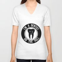 dentist V-neck T-shirts featuring I'm a dentist on the pull by sarah illustration