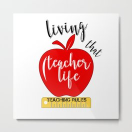 Teacher Life Teaching Rules School Funny Lesson Preschool Kindergarten Metal Print