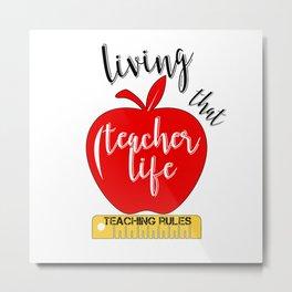 Teacher Life Teaching Rules School Funny Lesson Preschool Kindergarten Metal Print