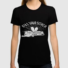 Kill Your Father T-shirt
