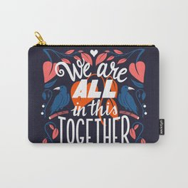 We Are All In This Together Carry-All Pouch