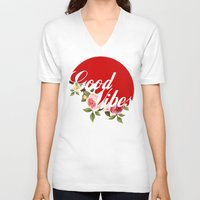 good vibes V-neck T-shirts featuring Good Vibes  by Tainted Youth Co
